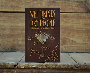 Wet Drinks for Dry People